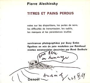Titres et Pains Perdus.: Alechinsky, Pierre
