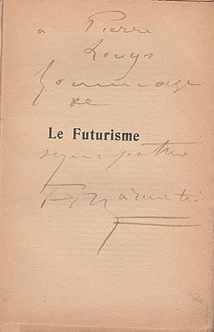 Le Futurisme.: Marinetti, Filippo Tommaso