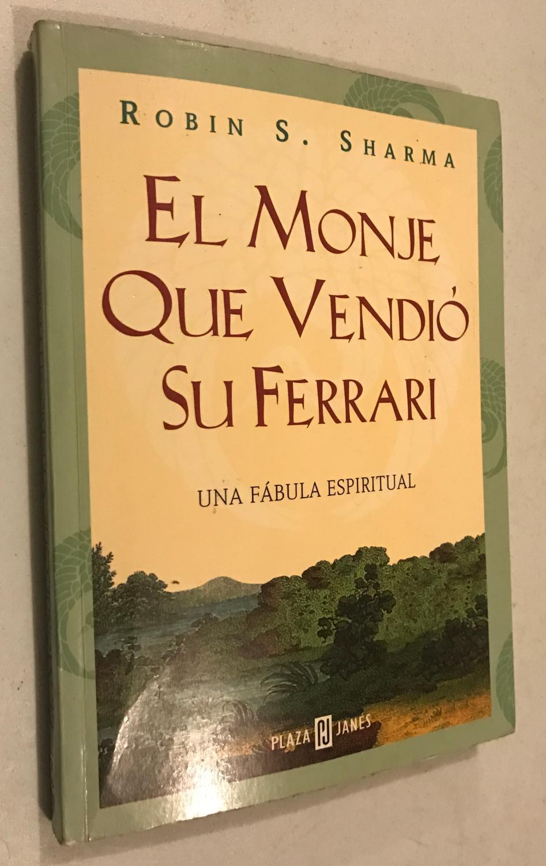 El Monje que Vendio su Ferrari: Una Fabula Espiritual: Sharma, Robin S.