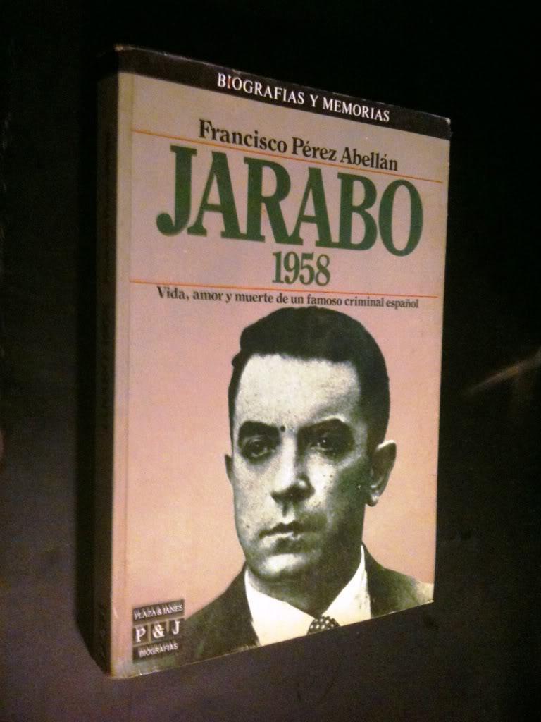 Jarabo/1958 (Biografias y memorias) (Spanish Edition): Perez Abellan, Francisco