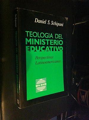 Teologia Del Ministerio Educativo: Perspectivas Latinoamericanas (Spanish Edition): Schipani, ...