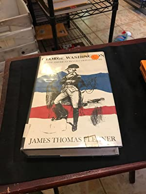 George Washington in the American Revolution (1775-1783): Flexner, James Thomas