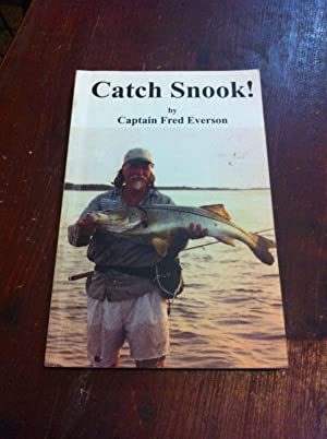 Catch Snook!: Everson, Capt. Fred