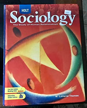 Holt Sociology: The Study of Human Relationships: Thomas, W. LaVerne