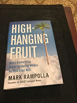 9780399562129 High Hanging Fruit Build Something Great By Going