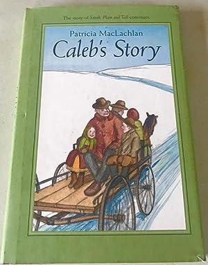 Caleb's Story (Sarah, Plain and Tall): MacLachlan, Patricia
