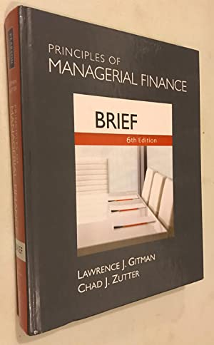 Principles of Managerial Finance, Brief (6th Edition): Gitman, Lawrence J.;