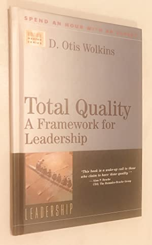 Total Quality: A Framework for Leadership (Management Master Series. Set 4, Leadership)
