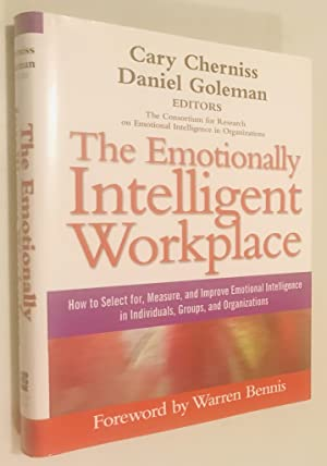 The Emotionally Intelligent Workplace: How to Select For, Measure, and Improve Emotional Intellig...