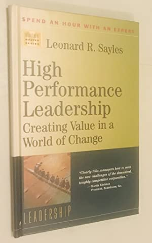 High Performance Leadership: Creating Value in a World of Change (Management Master Series. Set 4...