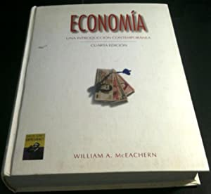 Economia: Una Introduccion Contemporanea (SPANISH TRANSLATION OF: McEachern, William A.