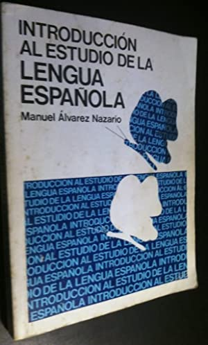 Introduccion Al Estudio De La Lengua Espanola: Nazario, Manuel Alvarez