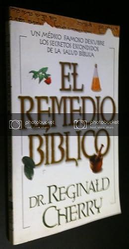 El Remedio Biblico (Spanish Edition): Cherry M.D., Reginald