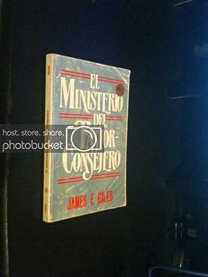 El Ministerio del Pastor Consejero (Spanish Edition): Giles, James E.