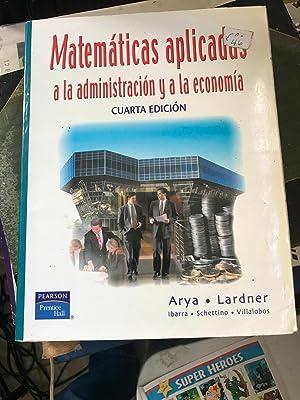Matematicas Aplicadas a la Administracion y a la Economia (Spanish Edition): Arya, Jagdish C.; ...