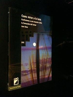 Como mirar a la luna (Spanish Edition): Mata, Juan