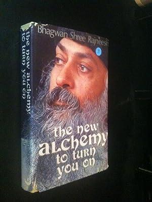New Alchemy: To Turn You on: Rajneesh, Bhagwan Shree