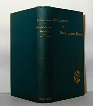 Recollections of Dante Gabriel Rossetti: Caine, T. Hall