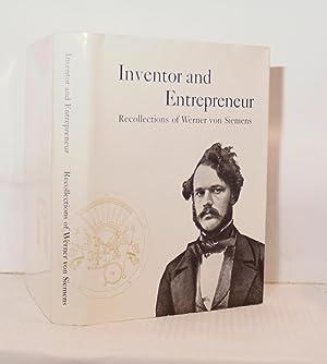 Inventor and Entrepreneur: Recollections of Werner von: Siemens, Werner Von