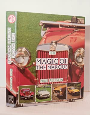 MG The Magic of the Marque.: Allison Mike.: