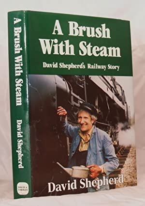 A Brush with Steam: David Shepherd's Railway Story