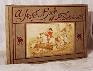 A Sketch-Book of R. Caldecott's reproduced by: Caldecott R.: