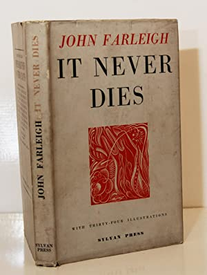 It Never Dies. A collection of notes and essays 1940-1946.