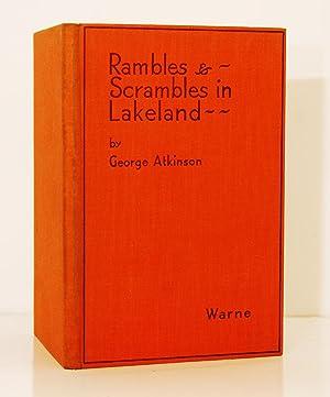 Rambles & Scrambles in Lakeland: Atkinson George.: