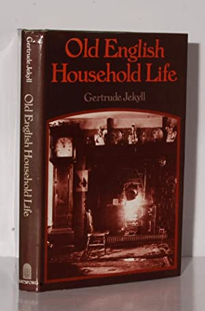 Old English Household Life. Some account of: Jekyll Gertrude.: