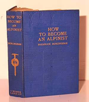 How to Become an Alpinist.