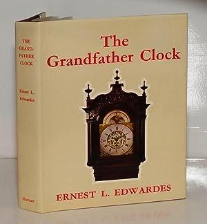 The Grandfather Clock. An Historical and Descriptive: Edwardes Ernest L.: