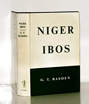 Niger Ibos. A Description of the primitive: Basden G.T.: