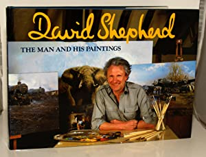 David Shepherd The Man and His Paintings with text by the artist.