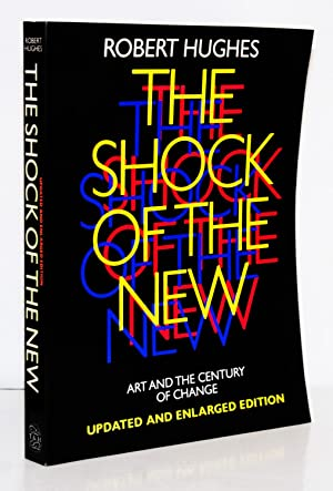 The Shock of the New. Art and the Century of Change.