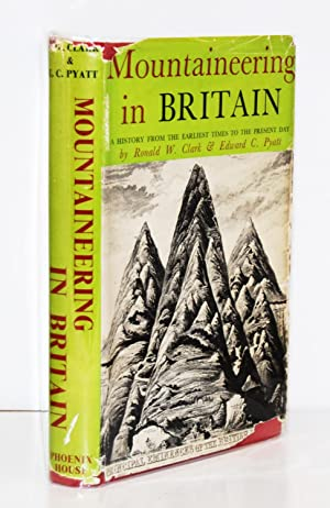 Mountaineering in Britain. A History from the earliest times to the present day.