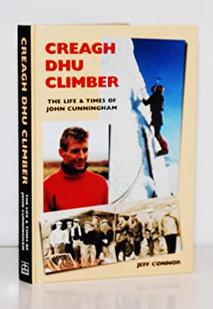 Creagh Dhu Climber. The Life and Times of John Cunningham.