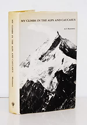 My Climbs in the Alps and Caucasus.