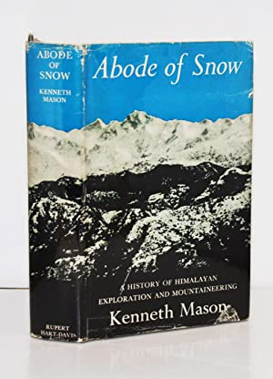 Abode of Snow. A History of Himalayan Exploration and Mountaineering.