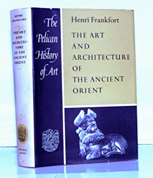 The Art and Architecture of The Ancient Orient. (Pelican History of Art).