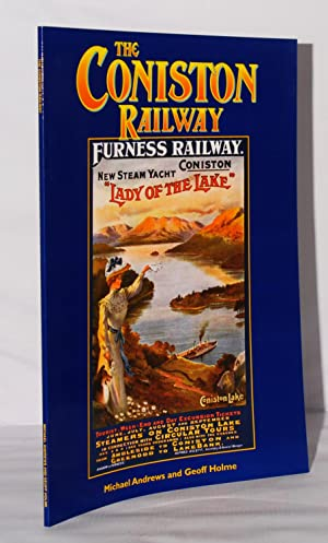 The Coniston Railway. Cumbrian Branch Lines No.2.: Andrews Michael and