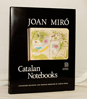 Joan Miro Catalan Notebooks. Unpublished Drawings and Writings.