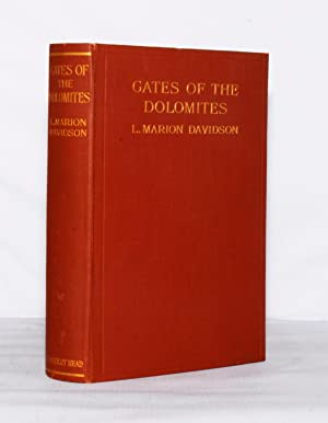 Gates of the Dolomites with chapters on the History and the Flora of the Dolomites.