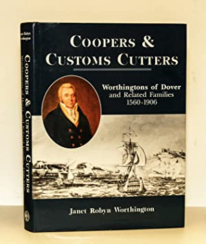 Coopers & Customs Cutters: Worthingtons of Dover: Worthington, Janet Robyn