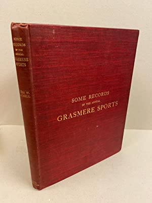 Some Records of the Annual Grasmere Sports.: Machell, Hugh W.