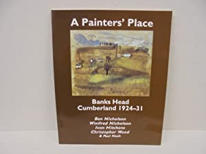 A Painter's Place: Banks Head Cumberland 1924-31