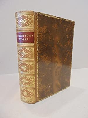 The Works of Alfred Lord Tennyson: Poet: Alfred Lord Tennyson