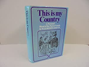 This is my Country: A Personal Blend: W. Gordon Smith