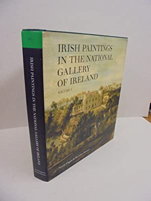 Irish Paintings in the National Gallery of Ireland: Volume I