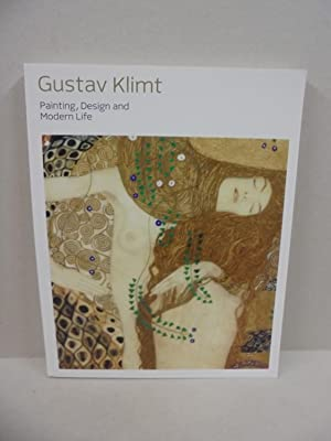 Gustav Klimt: Painting, Design and Modern Life