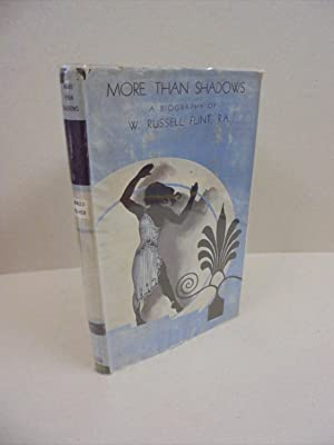 More Than Shadows: A Biography of W. Russell Flint